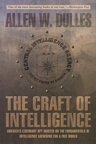 Craft of Intelligence: America's Legendary Spy Master On The Fundamentals Of Intelligence Gathering For A Free World 1st Edition by Dulles, Allen (2006) Paperback