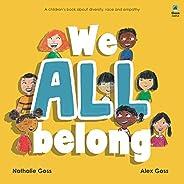 We All Belong: A Children's Book About Diversity, Race and Emp