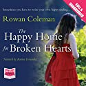 The Happy Home for Broken Hearts Audiobook by Rowan Coleman Narrated by Karina Fernandez