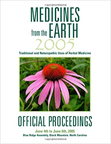 Book Medicines from the Earth 2005 Official Proceedings: Traditional and Naturopathic Uses of Herbal Medicine