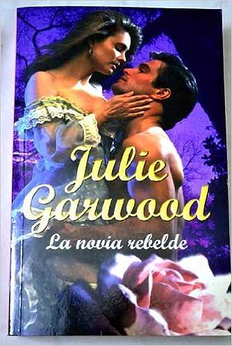novia rebelde julie garwood
