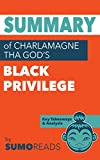 Summary of Charlamagne Tha God's Black Privilege: Key Takeaways & Analysis