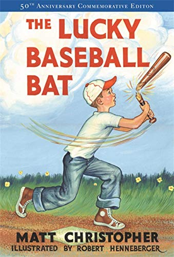 The Lucky Baseball Bat: 50th Anniversary Commemorative Edition (Matt Christopher Sports Fiction) (Bat Edition Baseball)