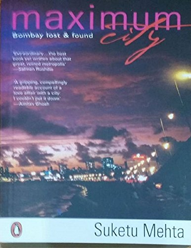Maximum City: Bombay Lost & Found