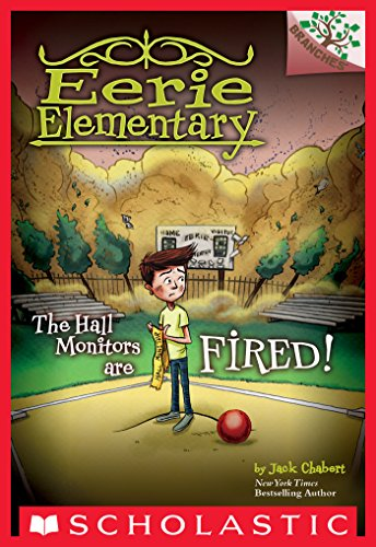 The Hall Monitors Are Fired!: A Branches Book (Eerie Elementary #8) ()