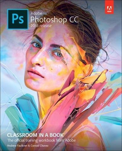 Pdf Photography Adobe Photoshop CC Classroom in a Book (2018 release)
