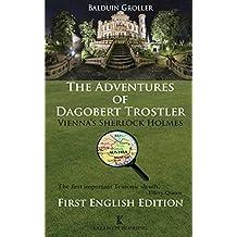 The Adventures of Dagobert Trostler (Kazabo Publishing): Vienna's Sherlock Holmes