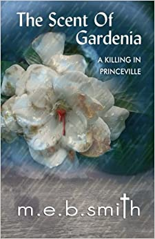 The Scent of Gardenia: A Killing in Princeville