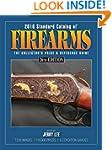 2016 Standard Catalog of Firearms: Th...
