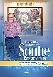 Sonhe e faça acontecer: Meus 50 anos criando os reinos encantados da Disney