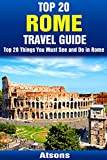 Top 20 Things to See and Do in Rome - Top 20 Rome Travel Guide (Europe Travel Series Book 12)