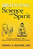 Bridging Science and Spirit: The Genius of William A. Tiller's Physics and the Promise of Information Medicine