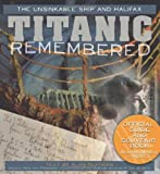 Front cover for the book Titanic Remembered: The Unsinkable Ship and Halifax by Alan Ruffman