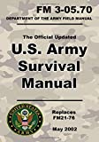 U.S. Army Survival Manual: Official Updated FM 3-05.70 (Not Obsolete FM 21-76) 670+ Pages (Prepper Survival Army)