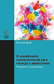 O atendimento socioassistencial para crianças e adolescentes: perspectivas contemporâneas