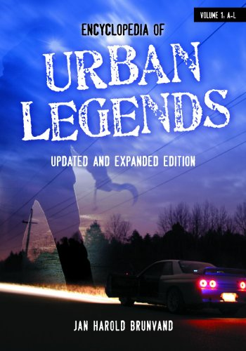 Encyclopedia of Urban Legends, Updated and Expanded Edition (2 Volume Set)