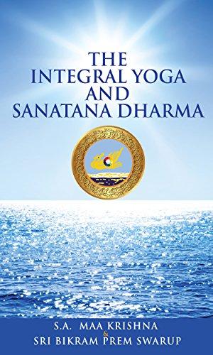 The Integral Yoga and Sanatana Dharma - Kindle edition by ...