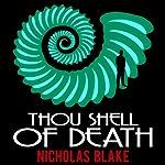 Thou Shell of Death: Nigel Strangeways, Book 2 | Nicholas Blake