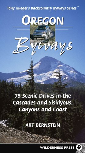 Oregon Byways: 75 Scenic Drives in the Cascades and Siskuiyous, Canyons and Coast (Tony Huegel's Backcountry Byways Series) ()