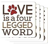 Love is a Four Legged Word Pawprint White 4 x 4 Ceramic Coaster 4 Pack
