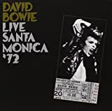 Live In Santa Monica 1972 by DAVID BOWIE (2009-05-04)