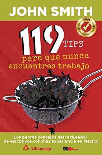 119 tips para que nunca encuentres trabajo (Spanish Edition) by [SMITH, John