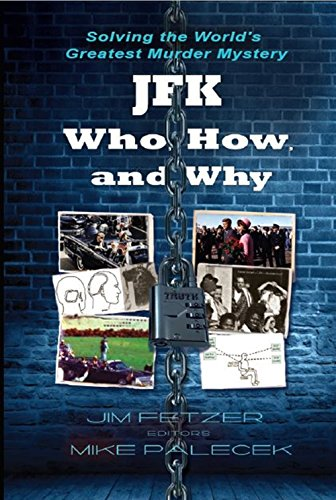 JFK—Who, How, and Why: Solving the World's Greatest Murder Mystery (BLACK & WHITE VERSION)