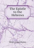 The Epistle to the Hebrews, Henry Jones Ripley, 5518793081