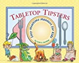 Tabletop Tipsters, Good Manners Kids Stuff Press, 0982474466