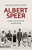 Albert Speer: Eine deutsche Karriere