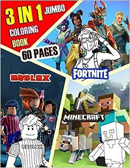 Roblox Books Amazon 3 In 1 Jumbo Coloring Book Minecraft Fortnite Roblox Jumbo Coloring Book 60 Pages 8 5x11 Creative Simena 9798643333425 Amazon Com Books