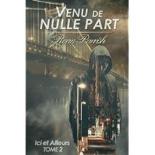 Venu de nulle part: Ici Et Ailleurs (Volume 2) (French Edition)