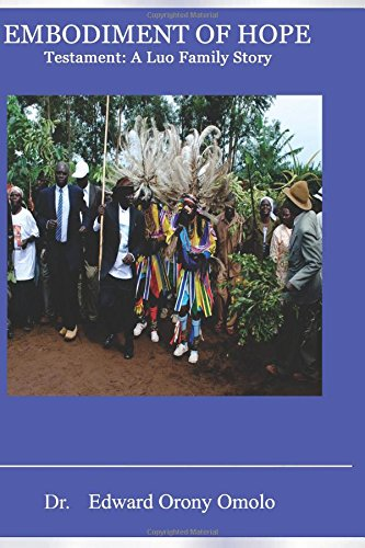 Book: Embodiment Of Hope - Life Story Based On Luo Culture And Customs by Edward Orony Omolo