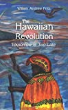The Hawaiian Revolution, William Andrew Fritz, 1434302660