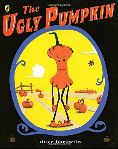 The Ugly Pumpkin: Dave Horowitz: 9780142411452: Amazon.com: Books