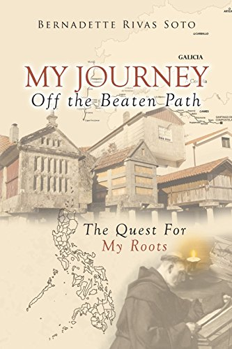 My Journey Off the Beaten Path: The Quest for My Roots, from Spain to the Philippines