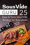 #3: Sous Vide Guru: 25 Easy & Tasty Sous Vide Recipes for Everybody