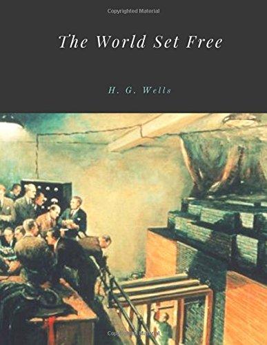 Download The World Set Free by H. G. Wells Unabridged 1914 Original Version pdf