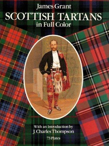 Scottish Clan Costume (Scottish Tartans in Full Color (Dover Pictorial Archive))