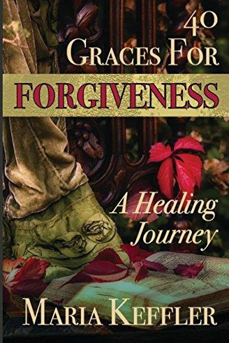 40 Graces for Forgiveness: A Healing Journey pdf