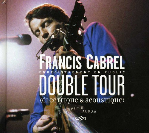 Francis Cabrel - Double Tour [Disc 2] - Zortam Music