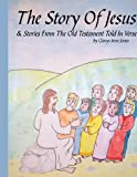 The Story of Jesus and Stories from the Old Testament Told in Verse, Glenys Irene Jones, 1438995989