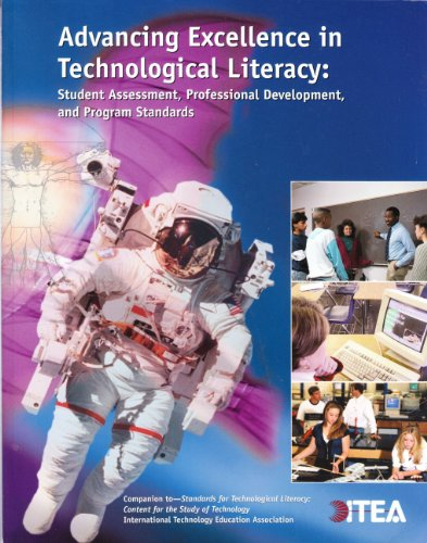 Advancing Excellence in Technological Literacy: Student Assessment, Professional Development, and Pr