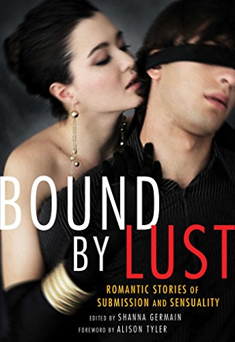Bound by Lust: Romantic Stories of Submission and - Tyler Bailey