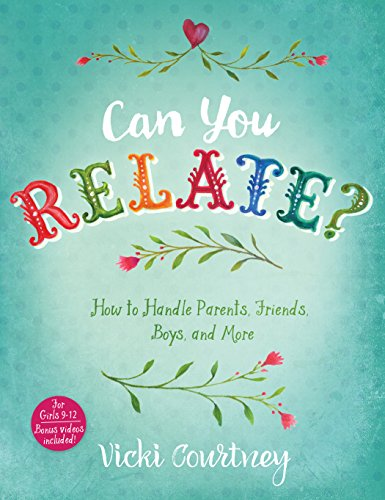 Can You Relate?: How to Handle Parents, Friends, Boys, and More by B & H Publishing Group