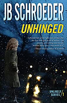 Unhinged (Unlikely Series Book 1) by [Schroeder, JB]