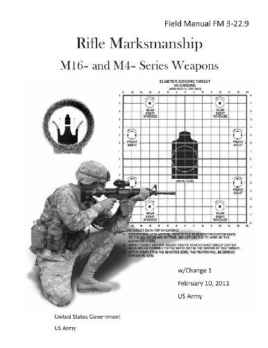 Download By United States Government US Army Field Manual FM 3-22.9 Rifle Marksmanship M16- and M4- Series Weapons w/Change 1 February 10, 2011 U [Paperback] pdf