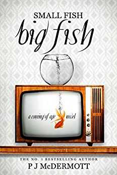 Small Fish Big Fish: Coming of Age in Scotland by [McDermott, PJ]