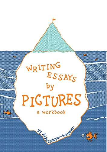 Writing Essays by Pictures: A Workbook Alke Gröppel-Wegener