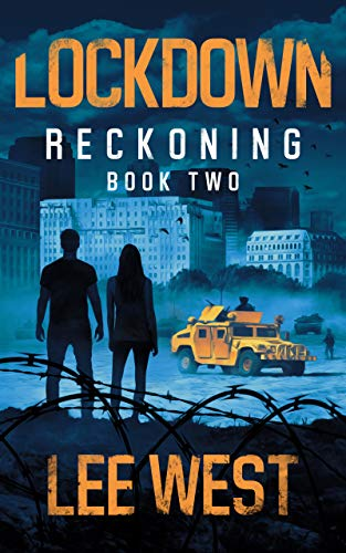 LOCKDOWN: A Post-Apocalyptic Thriller (Reckoning Book 2) by [West, Lee]